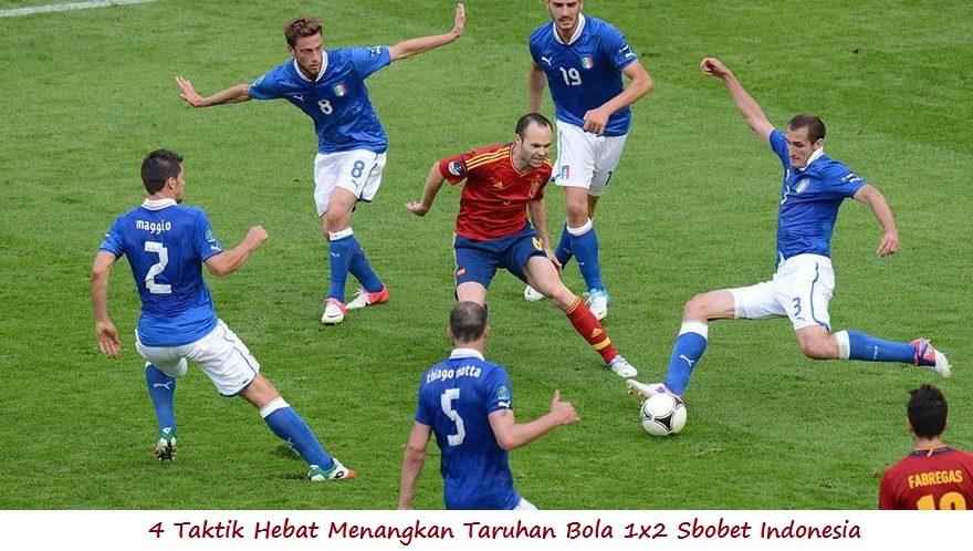 4 Taktik Hebat Menangkan Taruhan Bola 1x2 Sbobet Indonesia