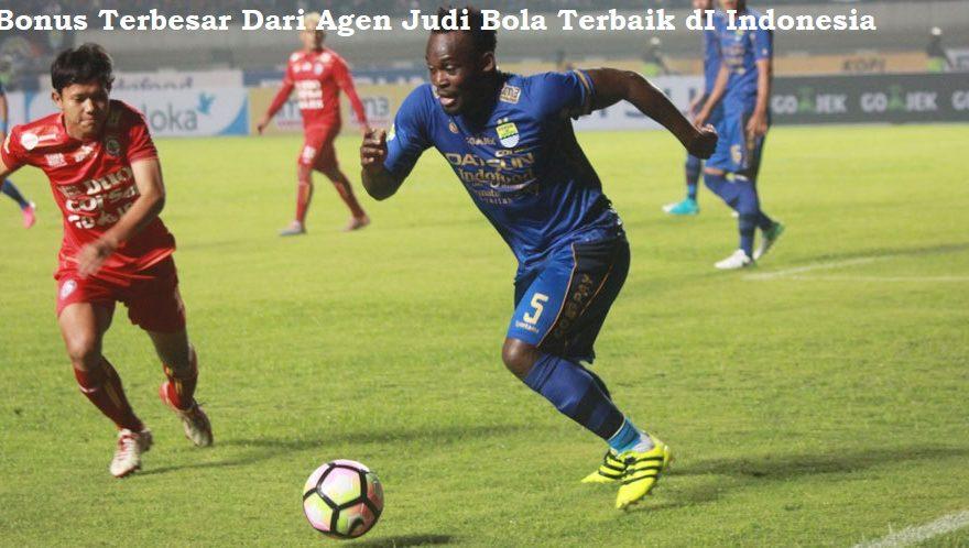 Bonus Terbesar Dari Agen Judi Bola Terbaik dI Indonesia