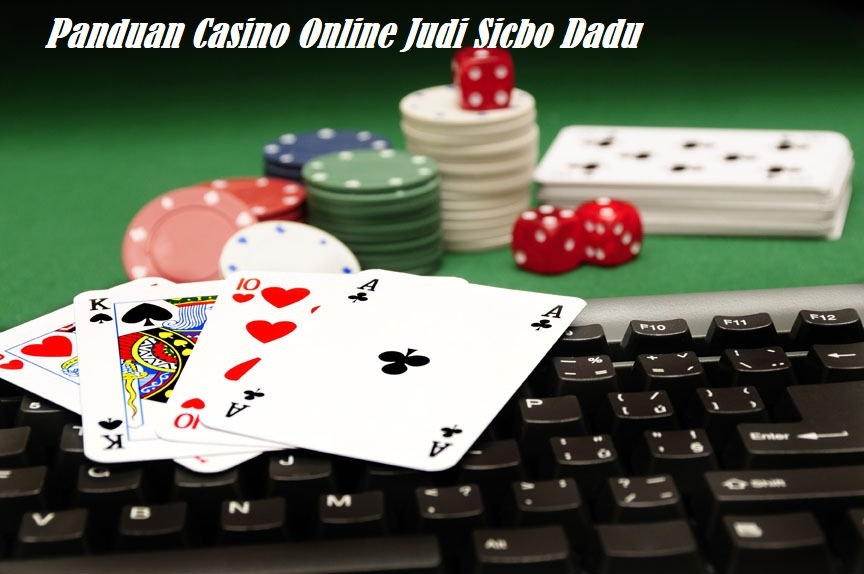 Panduan Casino Online Judi Sicbo Dadu