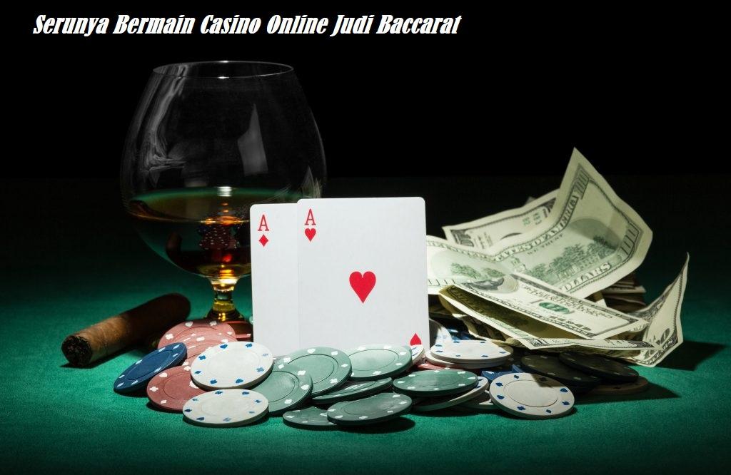 Serunya Bermain Casino Online Judi Baccarat