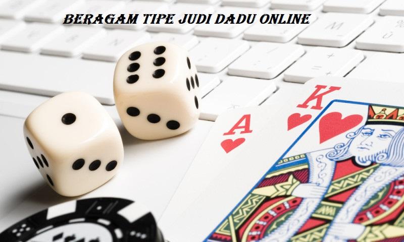 Beragam Tipe Judi Dadu Online