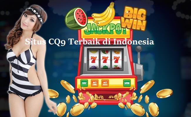 Situs CQ9 Terbaik di Indonesia