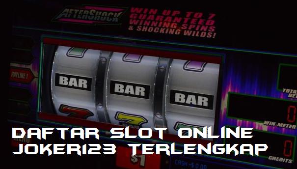 Daftar Slot Online Joker123 Terlengkap